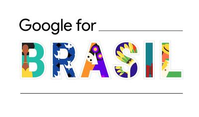 Google for Brasil: desenvolvendo produtos para os brasileiros e para o futuro